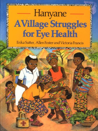 Hanyane: Village Struggles for Eye Health (0333510925) by Erika Sutter; Allen Foster; Victoria Francis