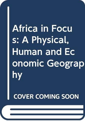 9780333512524: Africa in Focus: A Physical, Human and Economic Geography
