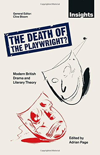 9780333513163: The Death of the Playwright?: Modern British Drama and Literary Theory (Insights Series)