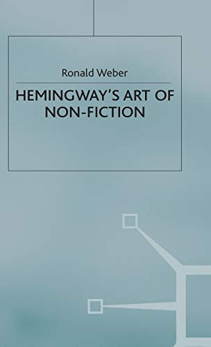 Hemingway?s Art of Non-Fiction: Ronald Weber