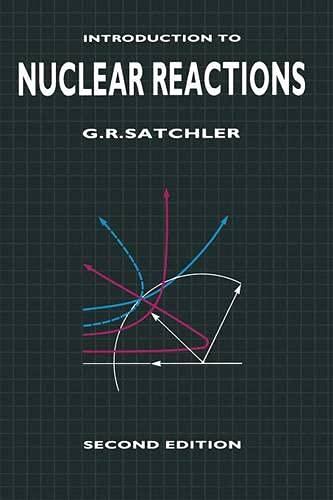 Introduction to Nuclear Reactions: Satchler, G.R.