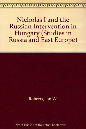 9780333515976: Nicholas I and the Russian Intervention in Hungary (Studies in Russia and East Europe)