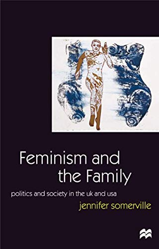 9780333517024: Feminism and the Family: Politics and Society in the UK and USA
