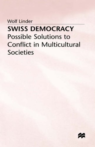9780333517970: Swiss Democracy: Possible Solutions to Conflict in Multicultural Societies
