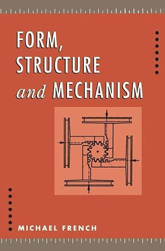 Form, Structure and Mechanism (0333518853) by French, Michael