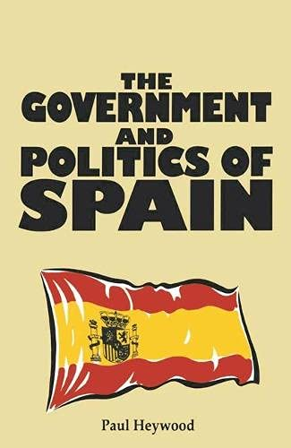 9780333520574: The Government and Politics of Spain (Comparative Government and Politics)