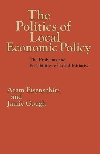 9780333521748: The Politics of Local Economic Policy: The Problems and Possibilities of Local Initiative (Public Policy and Politics)