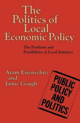 9780333521755: The Politics of Local Economic Policy: The Problems and Possibilities of Local Initiative (Studies in Economic and Social History)