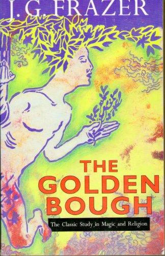The Golden Bough: Frazer, Sir James