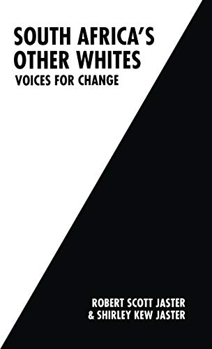 South Africa's Other Whites: Voices for Change: Robert S. Jaster,