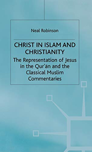9780333522097: Christ in Islam and Christianity: The Representation of Jesus in the Qur'an and the Classical Muslim Commentaries