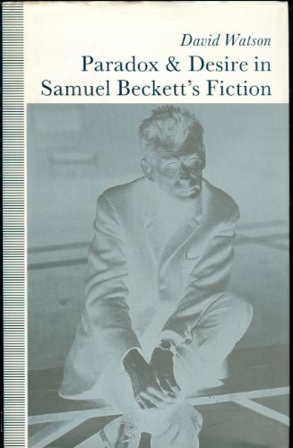 Paradox and Desire in Samuel Beckett's Fiction (9780333522516) by David Watson