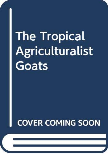 9780333523094: Goats (Tropical Agriculturalist)