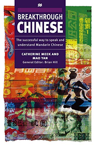 Breakthrough Chinese: The Successful Way to Speak and Understand Mandarin Chinese: Meek, Catherine;...