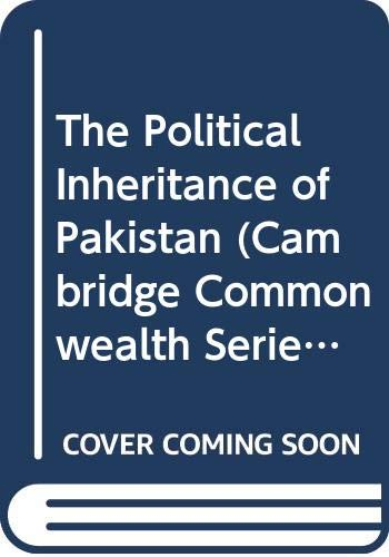 9780333524374: The Political Inheritance of Pakistan (Cambridge Commonwealth)