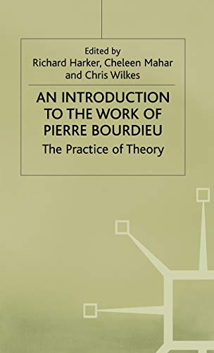 9780333524756: An Introduction to the Work of Pierre Bourdieu: The Practice of Theory