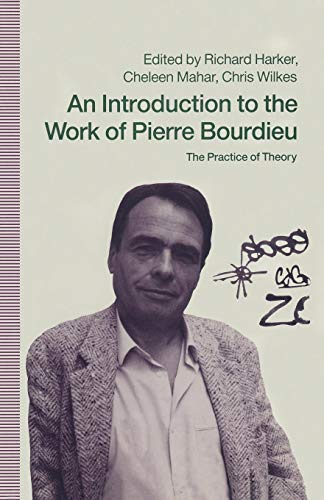 9780333524763: An Introduction to the Work of Pierre Bourdieu: The Practice of Theory
