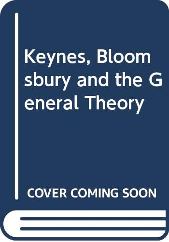 9780333525975: Keynes, Bloomsbury and the General Theory