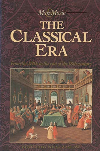 9780333526460: The Classical Era: From the 1740s to the end of the 18th century (Man & Music Series)