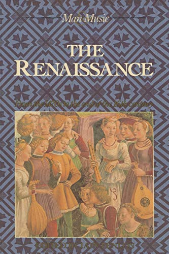 9780333526521: The Renaissance: From the 1470's to the end of the 16th century (Man & Music)