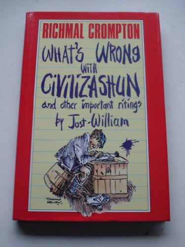 Whats Wrong Wrong With Civilizashun: And Other: Crompton, Richmal
