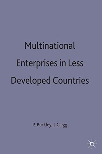 Multinational Enterprises in Less Developed Countries: Buckley, Peter J.; Clegg, Jeremy