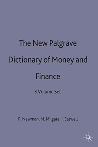 9780333527221: The New Palgrave Dictionary of Money and Finance: 3 Volume Set