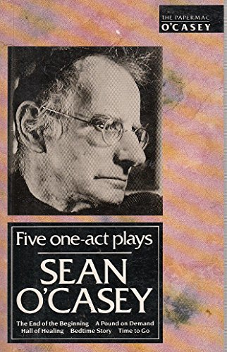 Five One Act Plays: Sean O'Casey