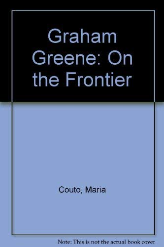9780333529935: Graham Greene: On the Frontier