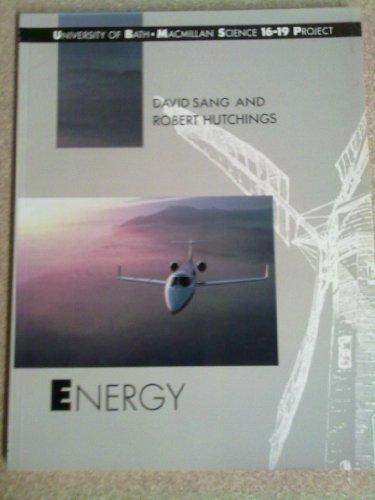 Energy (Bath Macmillan Science 5-16 Project) (University of Bath/Macmillan Science 5-16 Project) (9780333531099) by David Sang; Robert Hutchings