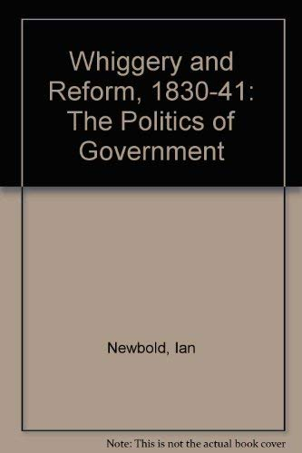9780333531242: Whiggery and Reform, 1830-41: The Politics of Government