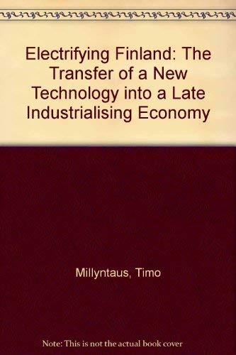 Electrifying Finland: The Transfer of a New Technology into a Late Industrialising Economy