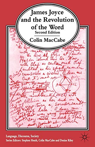 James Joyce and the Revolution of the Word: Second Edition: Colin MacCabe