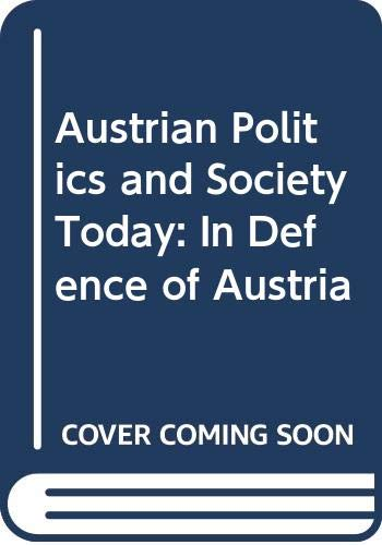 9780333532102: Austrian Politics and Society Today: In Defence of Austria