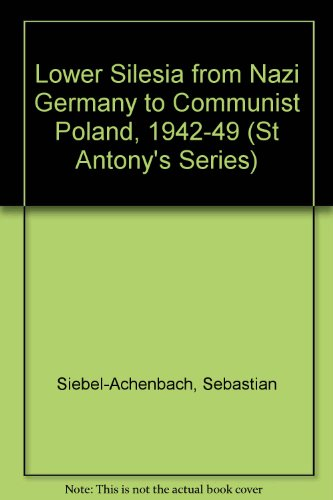 9780333532720: Lower Silesia from Nazi Germany to Communist Poland, 1942-49 (St Antony's Series)