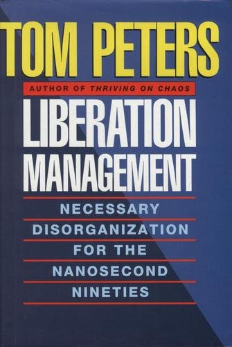 9780333533406: Liberation Management: Necessary Disorganization for the Nanosecond Nineties