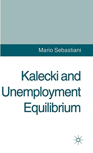 Kalecki and Unemployment Equilibrium: M. Sebastiani
