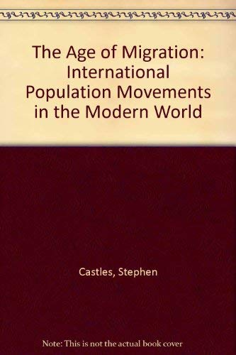 9780333534915: The Age of Migration: International Population Movements in the Modern World
