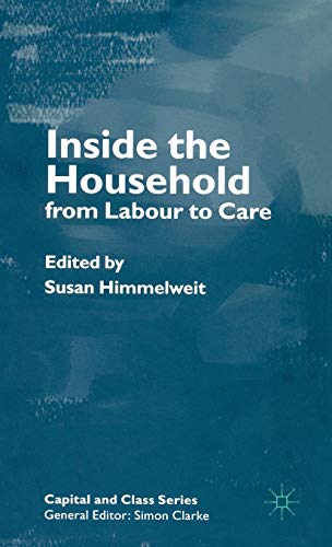 9780333535868: Inside the Household: From Labour to Care (Capital and Class)