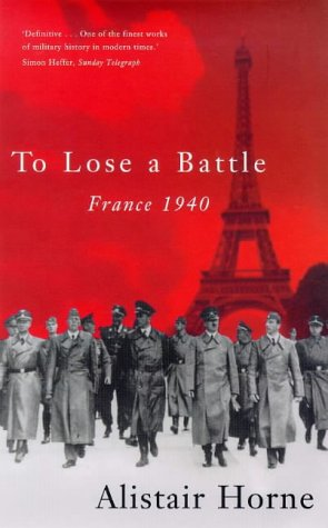 'TO LOSE A BATTLE: FRANCE, 1940' (0333536010) by ALISTAIR HORNE