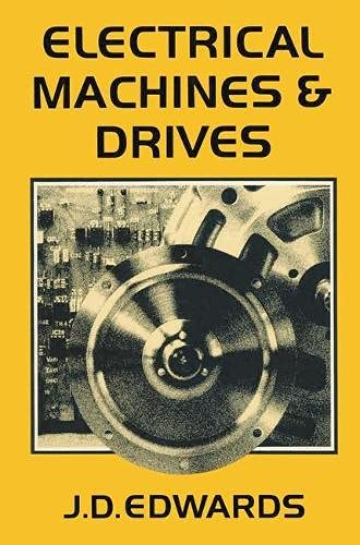 Electrical Machines and Drives: An Introduction to: Edwards, J.D.