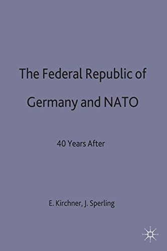 The Federal Republic of Germany and NATO: Kirchner E J,