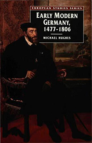 9780333537732: Early Modern Germany 1477-1806 (European Studies)