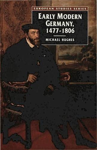9780333537749: Early Modern Germany, 1477-1806 (European Studies Series)