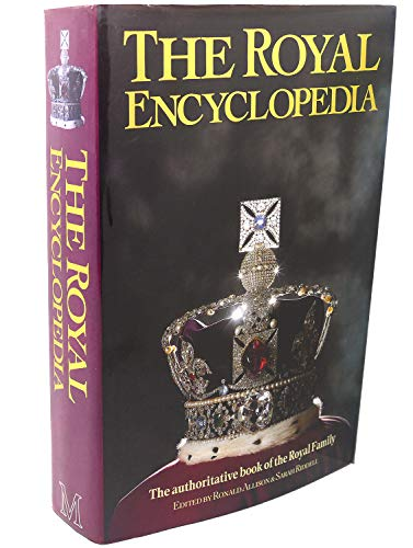 The Royal Encyclopedia: Allisn, Ronald & Sarah Riddell (Edited)