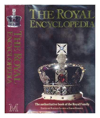 9780333538104: The Royal Encyclopaedia: Authorised Book of the Royal Family