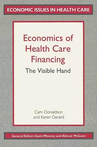 9780333538692: Economics of Health Care Financing: The Visible Hand (Economic Issues in Health Care)