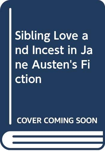 9780333538937: Sibling Love and Incest in Jane Austen's Fiction