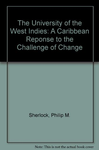 The University of the West Indies: A Caribbean Reponse to the Challenge of Change (0333539664) by Sherlock, Philip M.; Nettleford, Rex M.
