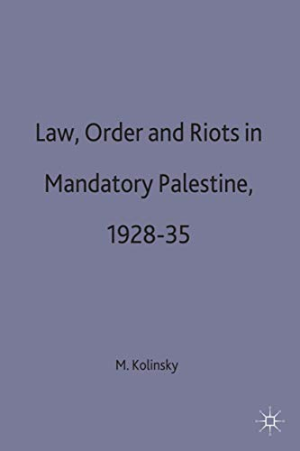 Law, Order and Riots in Mandatory Palestine, 1928-35 (Studies in Military and Strategic History) (0333539958) by M. Kolinsky; Willy Jou